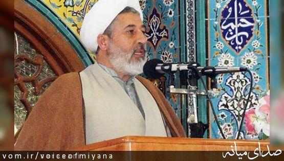 واکنش امام جمعه میانه به منتقدین: اقشار جامعه جلوی منتقدین تکصدا را بگیرند